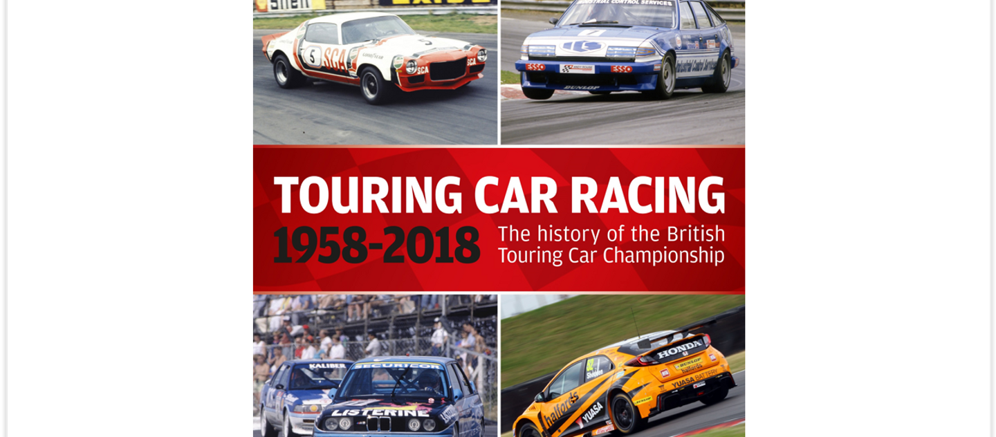 Bookshelf Review TOURING CAR RACING 1958 To 2018 The History Of British Touring