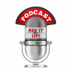 Latest Episode of Rev It UP! Ready for Your Ears!