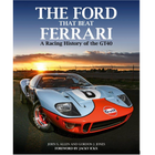 Bookshelf: The Ford That Beat Ferrari, A Racing History of the GT40